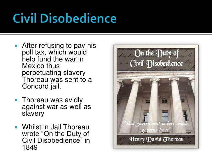"thoreaus essay civil disobedience was written as a protest against Why was henry david thoreau put in jail, prompting him to write the essay ""civil disobedience"" he refused to pay a poll tax as a protest against the mexican."