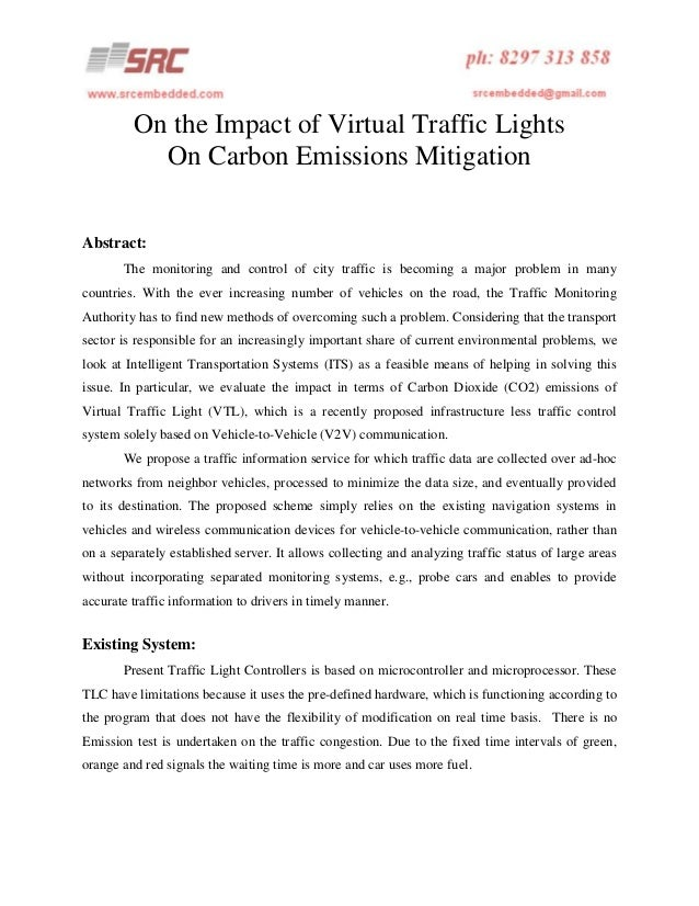 On the Impact of Virtual Traffic Lights On Carbon Emissions Mitigation Abstract: The monitoring and control of city traffi...