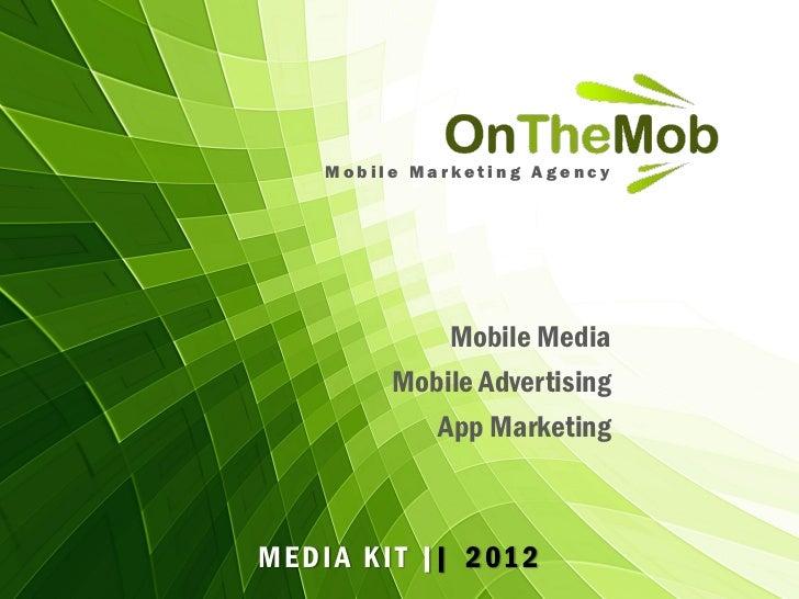 Mobile Marketing Agency               Mobile Media           Mobile Advertising              App MarketingM E D I A K I T ...