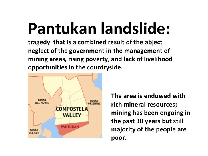 Pantukan landslide:  tragedy  that is a combined result of the abject neglect of the government in the management of minin...