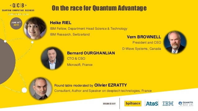 ORGANIZED BY JUNE 20TH 2019 On the race for Quantum Advantage Heike RIEL IBM Fellow, Department Head Science & Technology ...