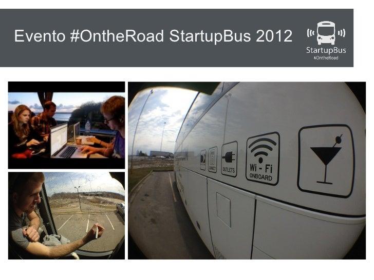 Evento #OntheRoad StartupBus 2012