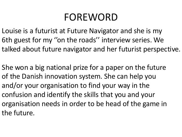 FOREWORD Louise is a futurist at Future Navigator and she is my 6th guest for my ''on the roads'' interview series. We tal...