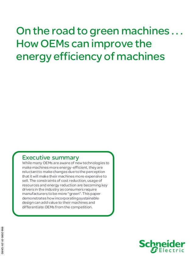 On the road to green machines . . . How OEMs can improve the energy efficiency of machines Executive summary While many OE...