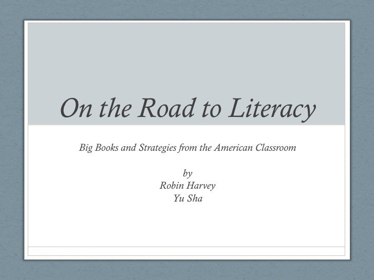 On the Road to Literacy Big Books and Strategies from the American Classroom                         by                   ...