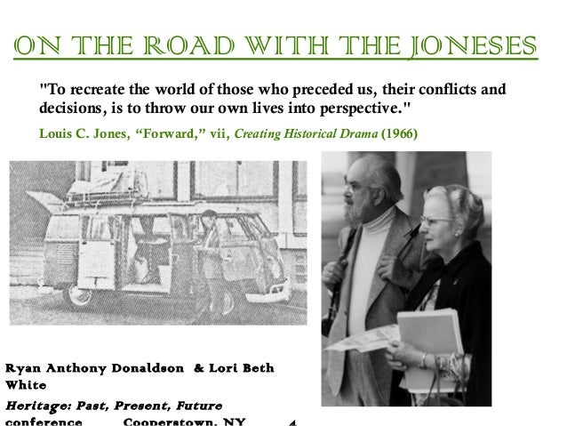 "ON THE ROAD WITH THE JONESES Ryan Anthony Donaldson & Lori Beth White Heritage: Past, Present, Future ""To recreate the wor..."