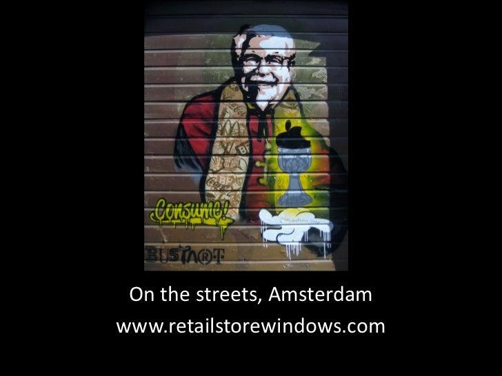 On the streets, Amsterdamwww.retailstorewindows.com