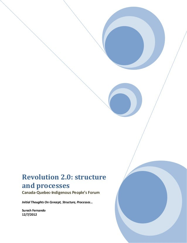 Revolution 2.0: structureand processesCanada-Quebec-Indigenous People's ForumInitial Thoughts On Concept, Structure, Proce...