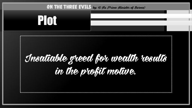 ... the Three Evils by: U Nu (Prime Minister of Burma) Plot; 8.