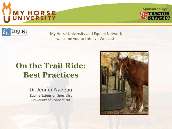 My Horse University and Equine Network<br />welcome you to this live Webcast.<br />On the Trail Ride:<br />Best Practices<...