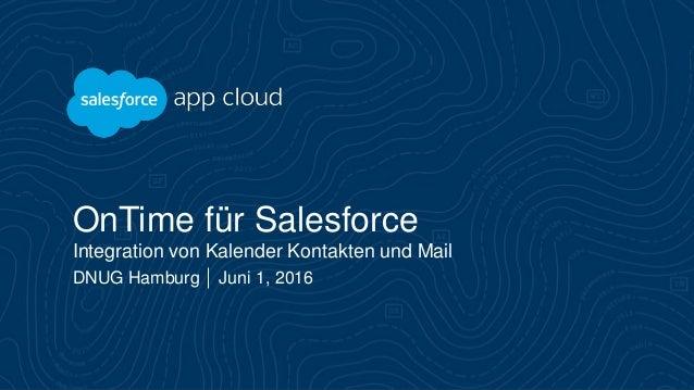 OnTime für Salesforce Integration von Kalender Kontakten und Mail DNUG Hamburg Juni 1, 2016