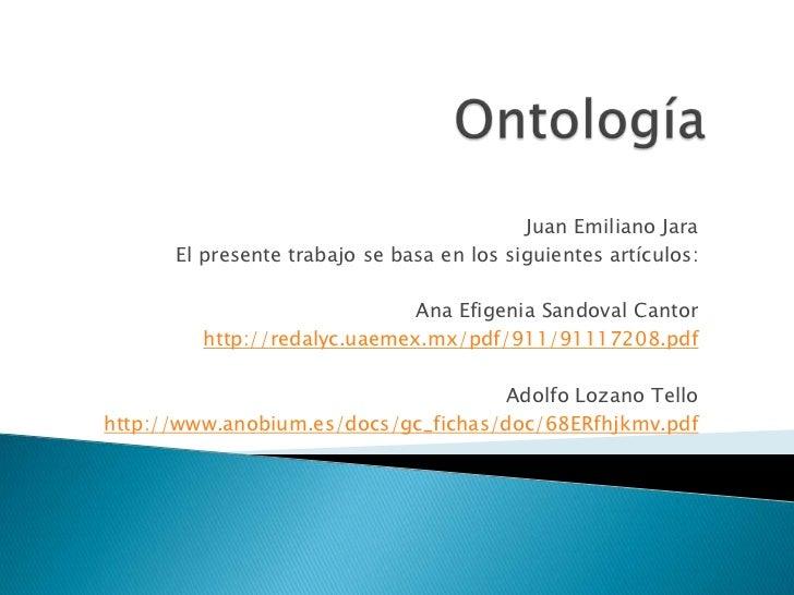 Juan Emiliano Jara      El presente trabajo se basa en los siguientes artículos:                              Ana Efigenia...