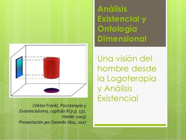 Análisis Existencial y Ontología Dimensional Una visión del hombre desde la Logoterapia y Análisis Existencial (Viktor Fra...