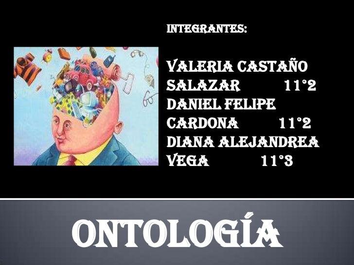 INTEGRANTES:<br />VALERIA CASTAÑO SALAZAR           11°2<br />DANIEL FELIPE CARDONA          11°2<br />DIANA ALEJANDREA VE...