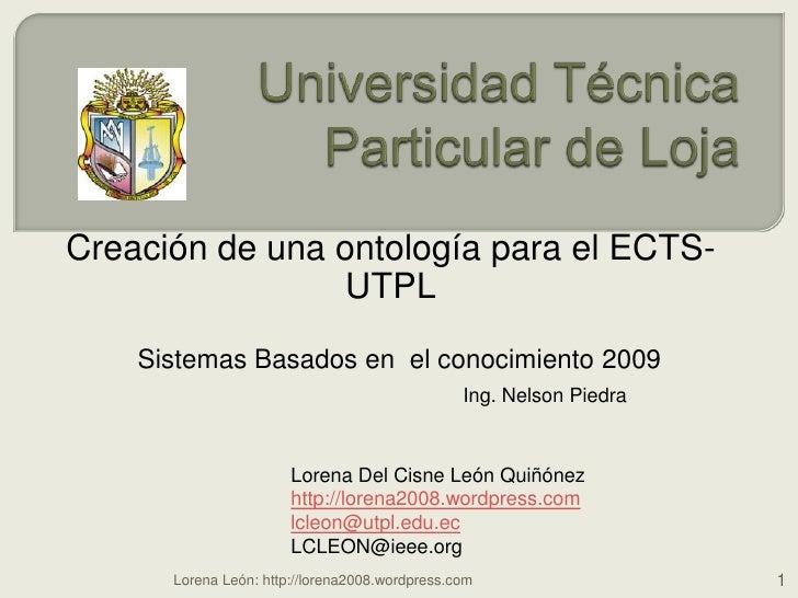 Universidad Técnica Particular de Loja<br />Creación de una ontología para el ECTS-UTPL<br />Sistemas Basados en  el cono...