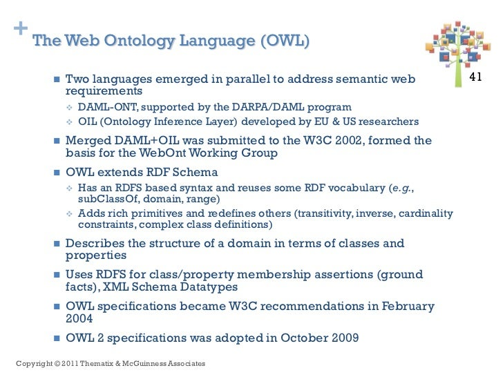 + The Web Ontology Language (OWL)            Two languages emerged in parallel to address semantic web                   ...