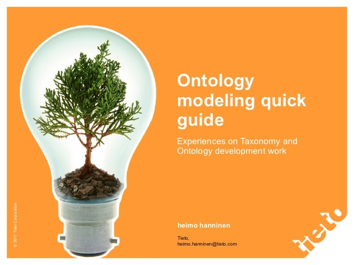 Ontology modeling quick guide Experiences on Taxonomy and Ontology development work heimo hanninen Tieto, [email_address]
