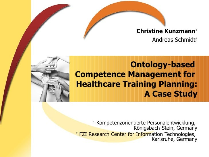 Ontology-based  Competence Management for  Healthcare Training Planning: A Case Study 1  Kompetenzorientierte Personalentw...