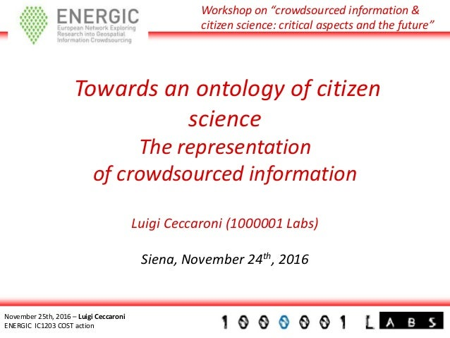 "Workshop on ""crowdsourced information & citizen science: critical aspects and the future"" November 25th, 2016 – Luigi Cecc..."