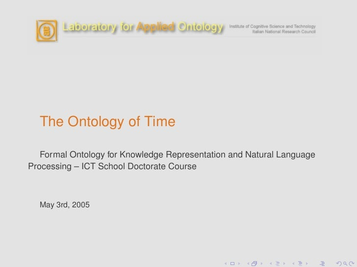 The Ontology of Time     Formal Ontology for Knowledge Representation and Natural Language Processing – ICT School Doctora...