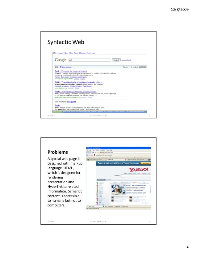 10/8/2009 2 SyntacticWeb 10/9/2009 Creative Commons - BY-NC 3 Problems Atypicalwebpageis designedwithmarkup lan...