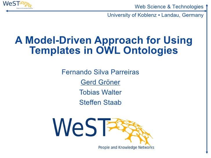 Web Science & Technologies                       University of Koblenz ▪ Landau, Germany     A Model-Driven Approach for U...