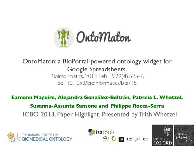 OntoMaton: a BioPortal-powered ontology widget for Google Spreadsheets. Bioinformatics. 2013 Feb 15;29(4):525-7. doi: 10.1...