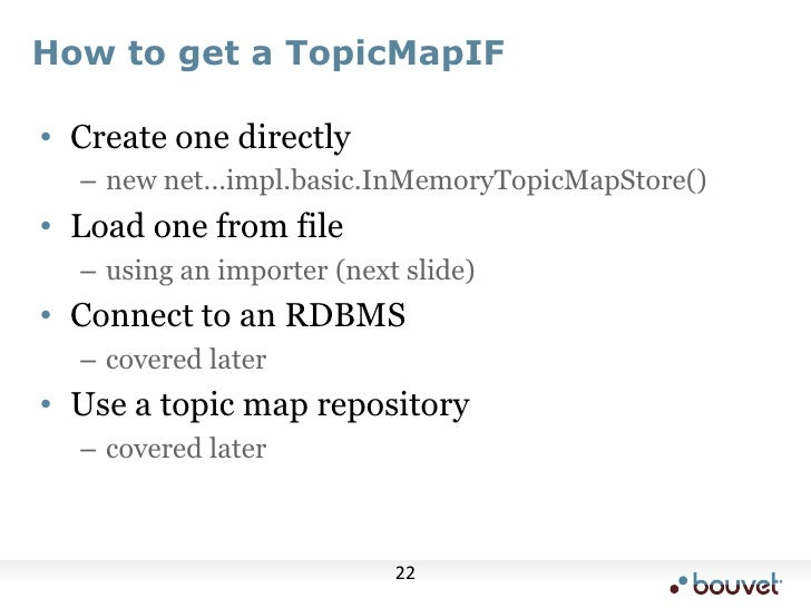 How to get a TopicMapIF<br />Create one directly<br />new net...impl.basic.InMemoryTopicMapStore()<br />Load one from file...