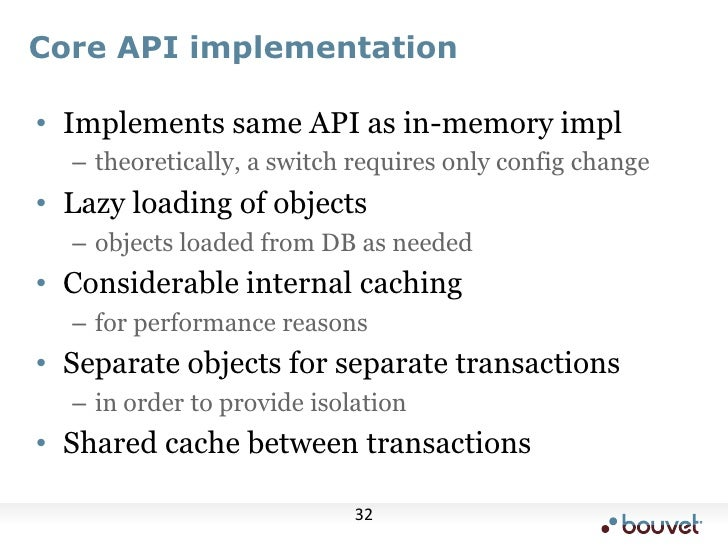 Core API implementation<br />Implements same API as in-memory impl<br />theoretically, a switch requires only config chang...