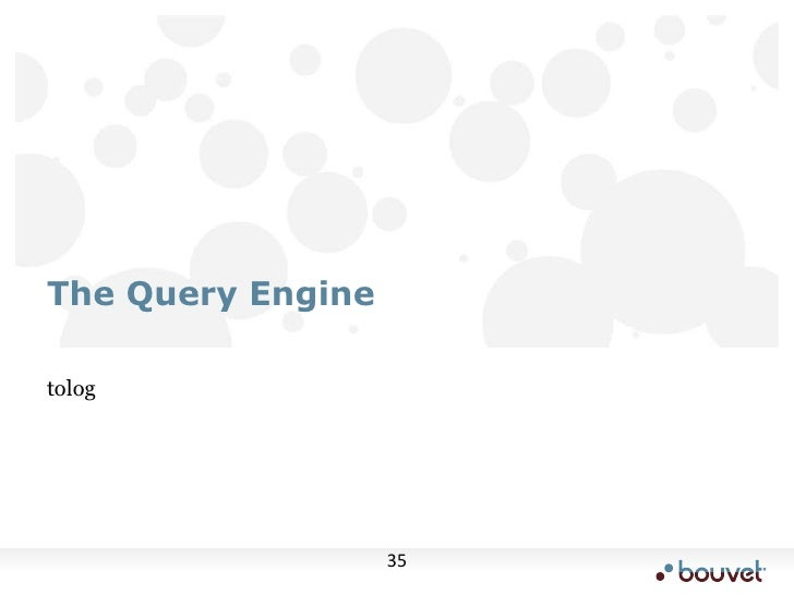 tolog<br />The Query Engine<br />