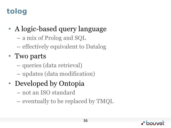 tolog<br />A logic-based query language<br />a mix of Prolog and SQL<br />effectively equivalent to Datalog<br />Two parts...