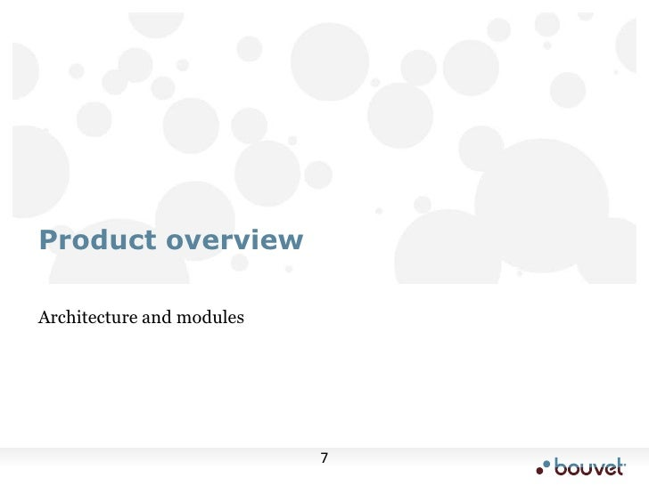 Architecture and modules<br />Product overview<br />