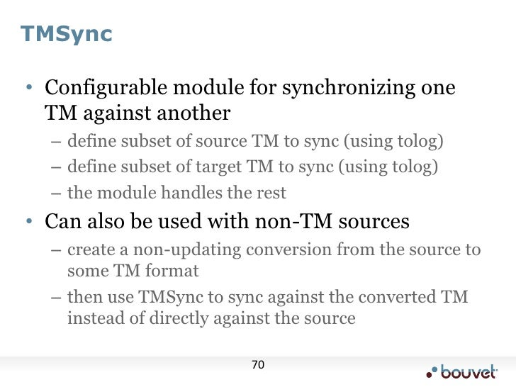 tolog updates<br />Greatly simplifies TM modification<br />Also means you can do modification without API programming<br /...