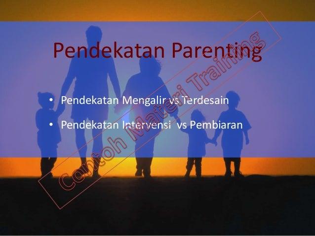 Aksi Sukses Parenting berdasarkan Kombinasi Hubungan 49 Hubungan Kemistri Kombinasi Hubungan PL- Anak Garis Besar Aksi Ort...