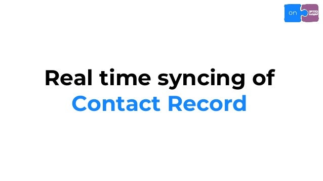 Real time syncing of Contact Record