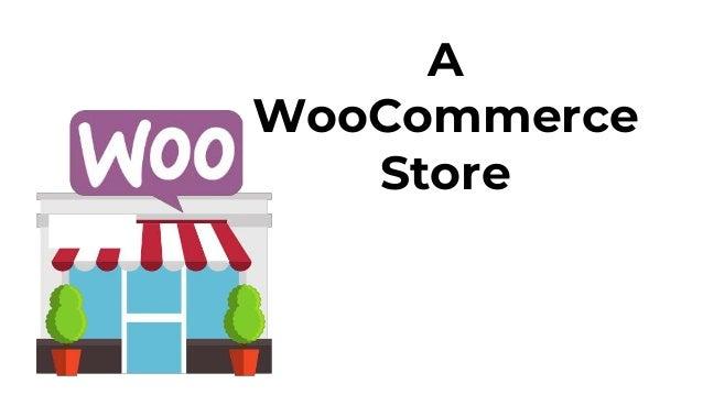 A WooCommerce Store