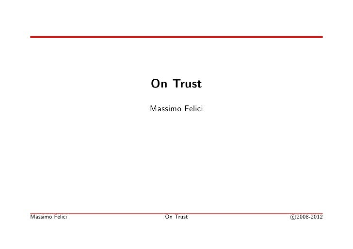 On Trust                 Massimo FeliciMassimo Felici       On Trust     c 2008-2012