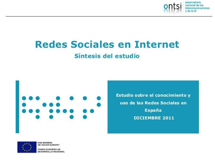 Redes Sociales en Internet       Síntesis del estudio                   Estudio sobre el conocimiento y                   ...