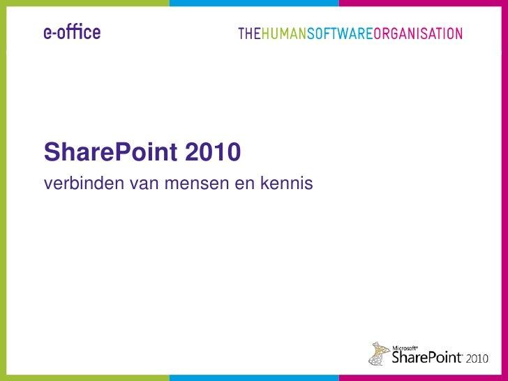 SharePoint 2010<br />verbinden van mensen en kennis<br />