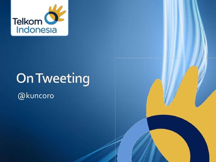 On Tweeting<br />@kuncoro<br />