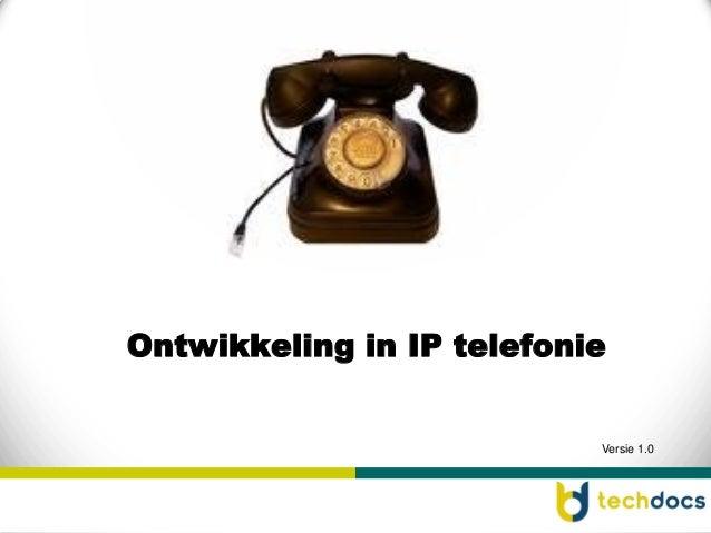 Versie 1.0 Ontwikkeling in IP telefonie