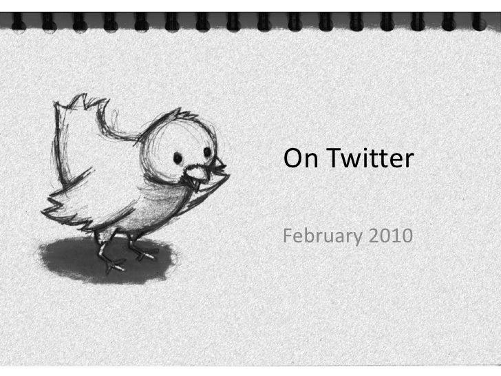 On Twitter<br />February 2010<br />