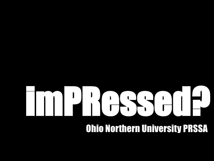 imPRessed?<br />Ohio Northern University PRSSA<br />
