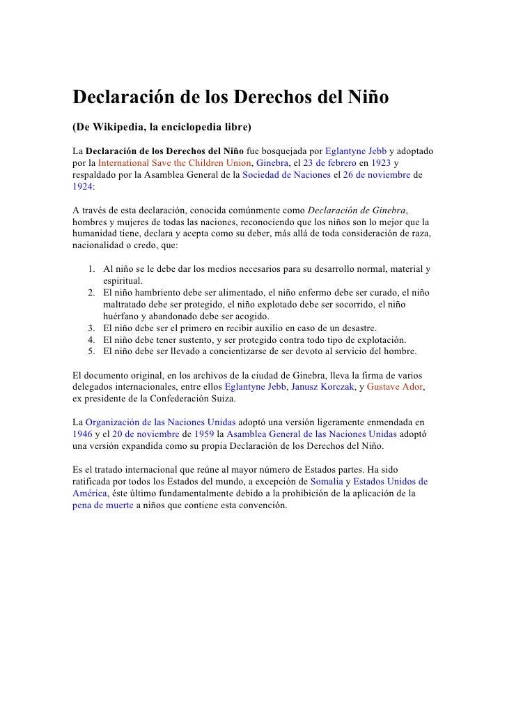 Declaración de los Derechos del Niño (De Wikipedia, la enciclopedia libre)  La Declaración de los Derechos del Niño fue bo...