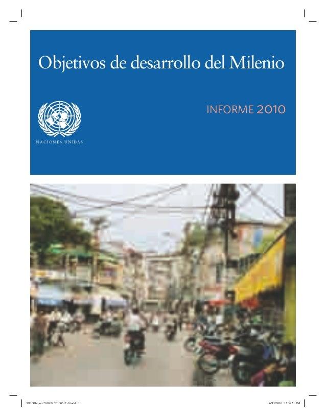 Objetivos de desarrollo del Milenio                                        INFORME 2010      N AC I O N E S U N I DA SMDG ...