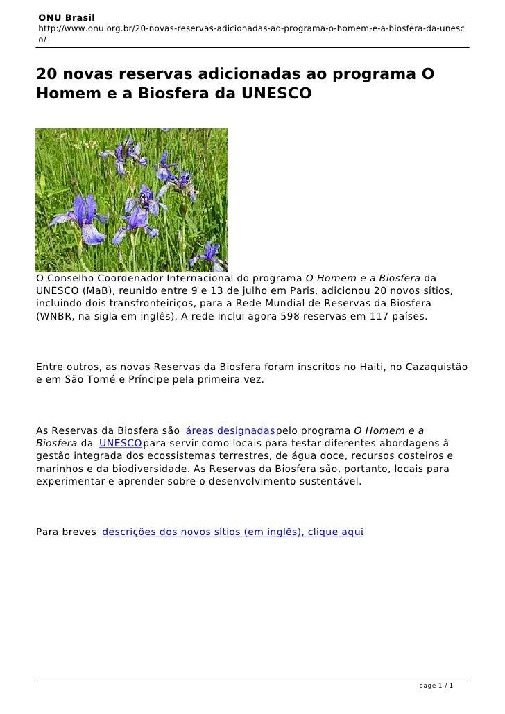 ONU Brasilhttp://www.onu.org.br/20-novas-reservas-adicionadas-ao-programa-o-homem-e-a-biosfera-da-unesco/20 novas reservas...