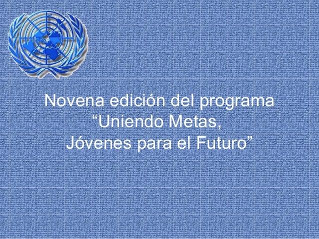 """Novena edición del programa """"Uniendo Metas, Jóvenes para el Futuro"""""""