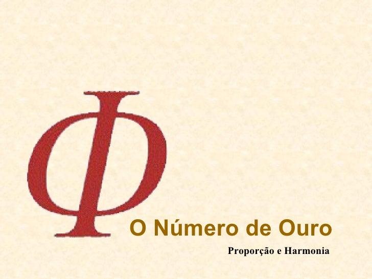 O Número de Ouro   Proporção e Harmonia