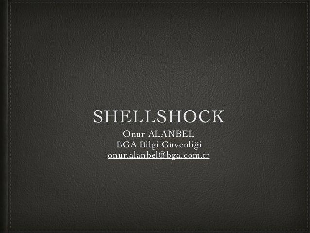 SHELLSHOCK  Onur ALANBEL  BGA Bilgi Güvenliği  onur.alanbel@bga.com.tr