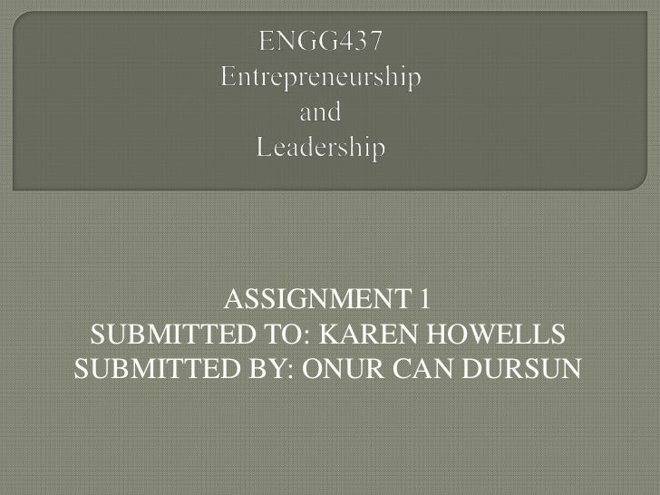 ASSIGNMENT 1 SUBMITTED TO: KAREN HOWELLSSUBMITTED BY: ONUR CAN DURSUN